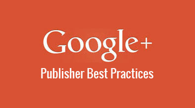 Google +1 Publisher Best Practices