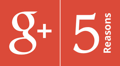 5 Reasons Google+