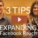 3 Tips for Expanding Facebook Reach [video]