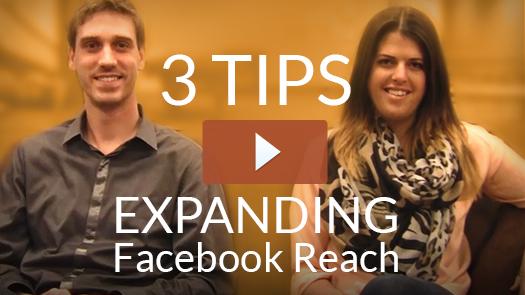 3 Tips for Expanding Facebook Reach [video]