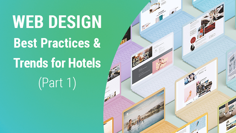 Web Design Best Practices and Trends for Hotels 2019 (Part 1)