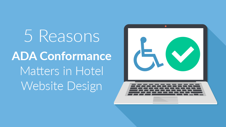 5 Reasons ADA Conformance Matters in Hotel Website Design