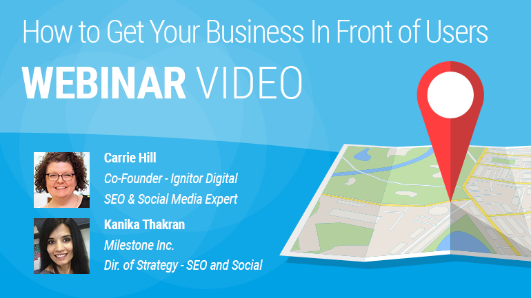 Webinar Video: 2019 State of Local Search & How to Get Your Business In Front of Users - milestoneinternet.com, Milestone Inc.