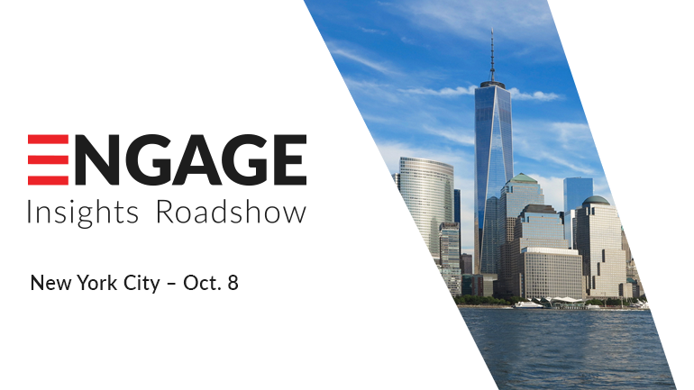 ENGAGE Insights Roadshow - coming to NYC Oct, 8th