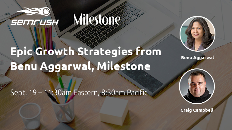 Webinar Sept. 19: Epic Growth Strategies from Benu Aggarwal, Milestone