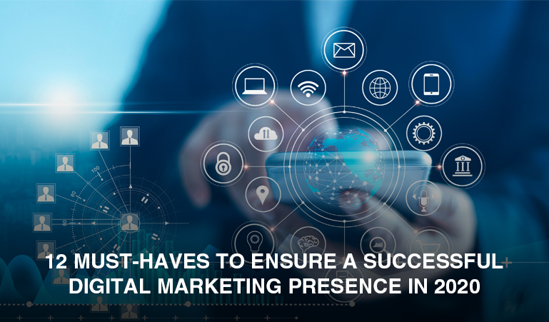 12 must-haves to ensure a successful digital marketing presence in 2020