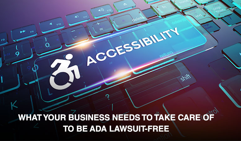 What your business needs to take care of to be ADA lawsuit-free
