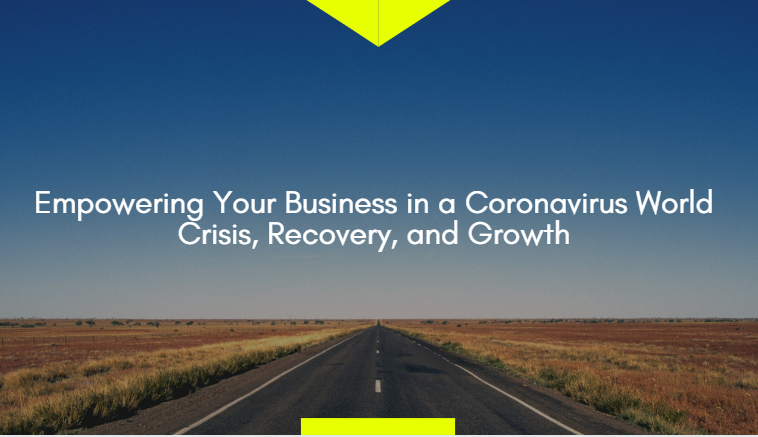 Empowering Your Business in a Coronavirus World – Crisis, Recovery, and Growth