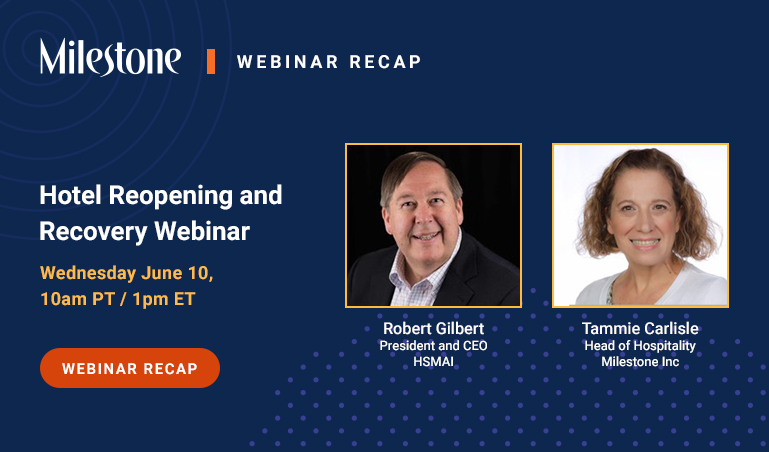 Webinar Recap: Reopening Keys to Success from HSMAI President & CEO Bob Gilbert - milestoneinternet.com, Milestone Inc.