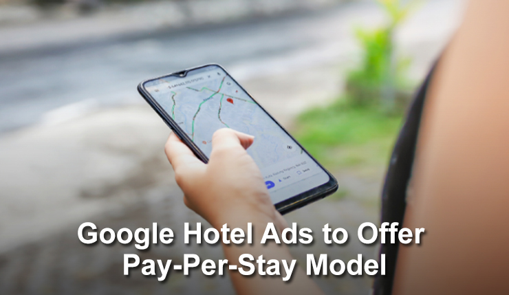 Google Hotel Ads to Offer Pay-Per-Stay Model
