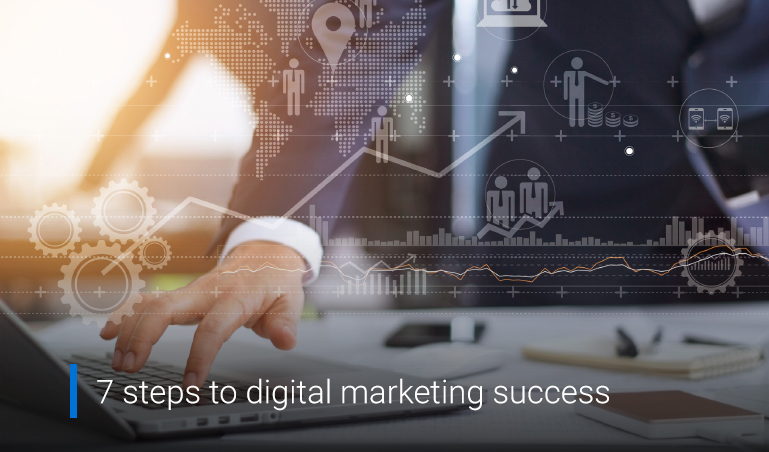 Winning Approach with 7 Steps to Ignite your Digital Marketing