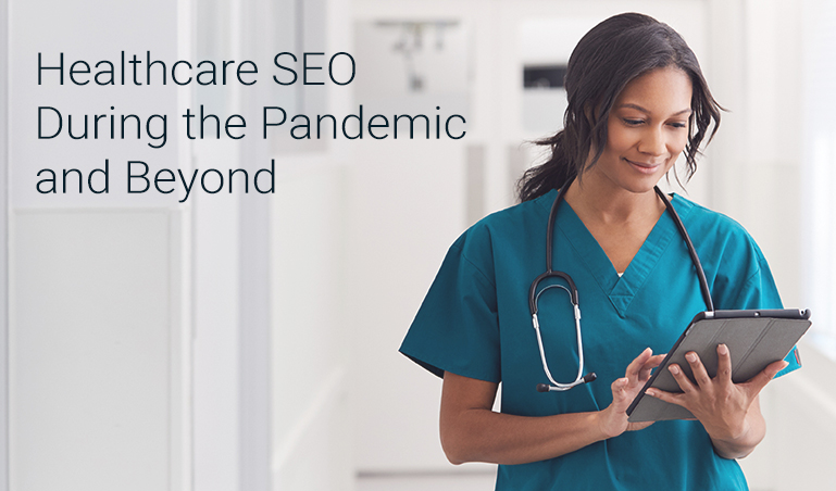 Healthcare SEO During the Pandemic and Beyond
