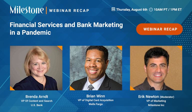 Webinar recap: Financial Services and Bank Marketing in a Pandemic with US Bank and Wells Fargo