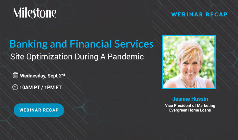 Webinar Recap: Banking and Financial Services Digital Marketing Webinar - milestoneinternet.com, Milestone Inc.