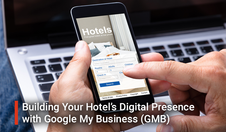 Building Your Hotel's Digital Presence with Google My Business