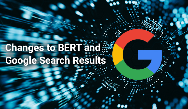Changes to BERT and Google Search Results: How you can prepare