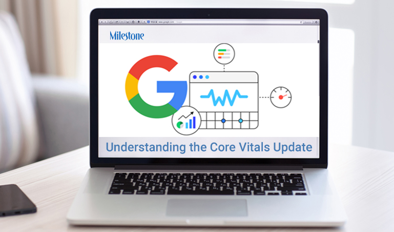 Understanding the Core Vitals Update - milestoneinternet.com, Milestone Inc.