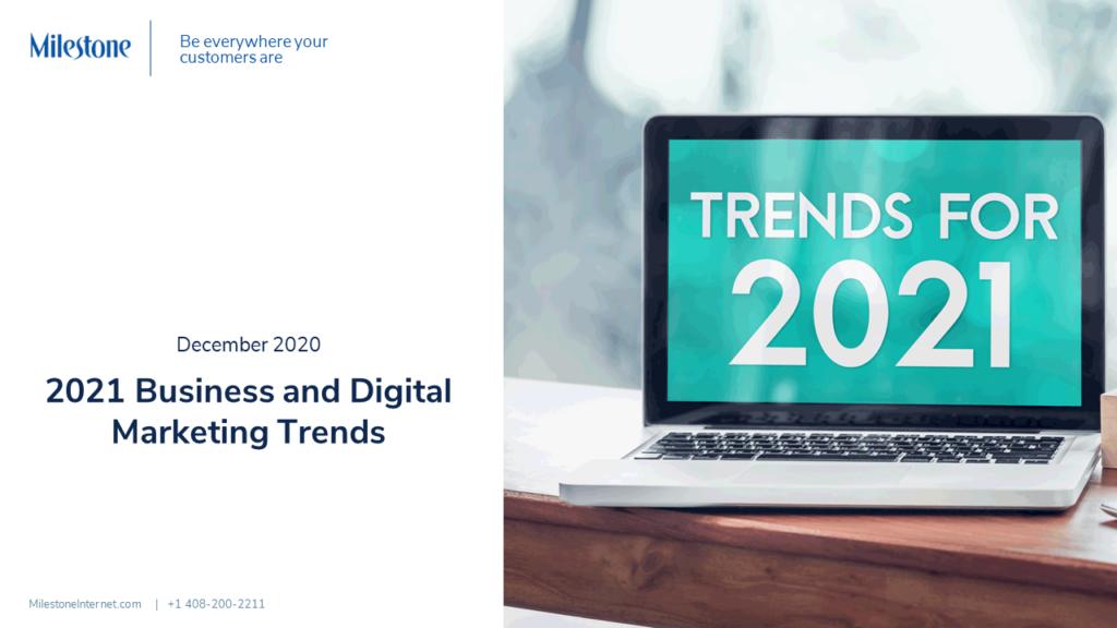 2021 Trends - milestoneinternet.com, Milestone Inc.