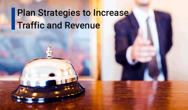 Plan Strategies to Increase Traffic and Revenue