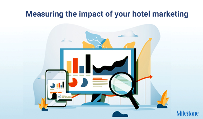 Measuring Hotel Marketing Success – Milestone Inc – milestoneinternet.com