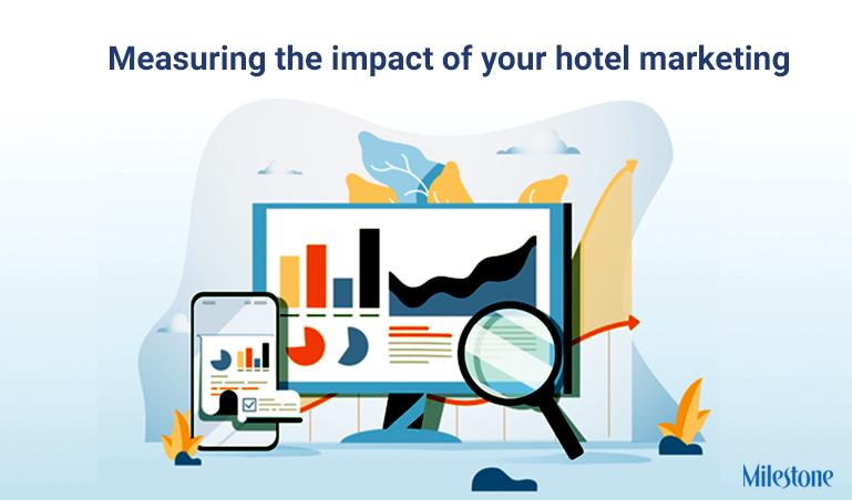 Measuring Hotel Marketing Success – Milestone Inc – milestoneinternet.com