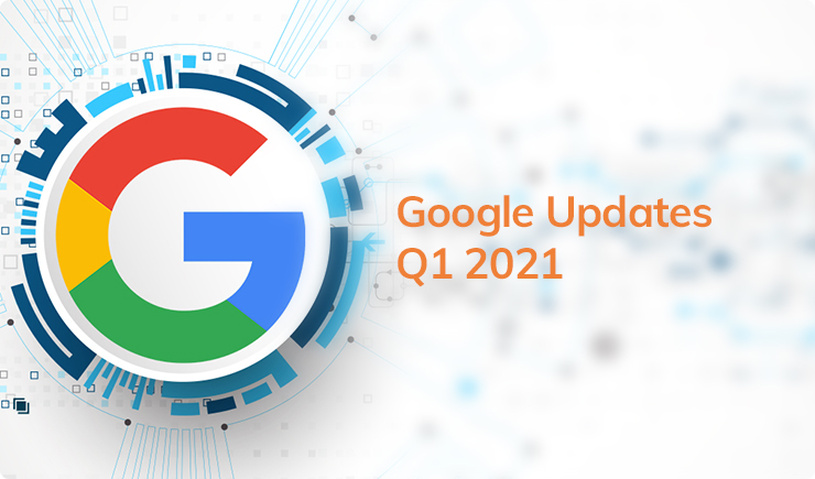 Google Updates Q1 2021